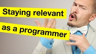 Download Staying relevant as a programmer Video