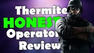 Download Thermite HONEST Operator Review - Rainbow Six Siege Video