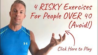 Download 4 Risky Exercises People OVER 40 Must AVOID Video