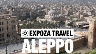 Download Aleppo (Syria) Vacation Travel Video Guide Video