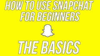 Download How to Use Snapchat For Beginners #1 - The Basics (Snapchat Tips and Tricks) Video