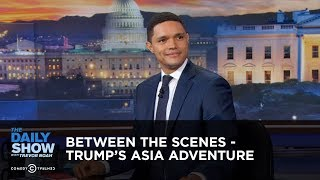 Download Between the Scenes - Trump's Asia Adventure: The Daily Show Video
