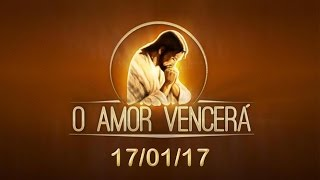 Download O Amor Vencerá - 17/01/17 Video