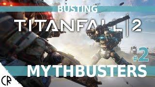 Download Mythbusting - Busting Titanfall 2 - Epi 2 Video