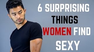 Download 6 Surprising Things Women Find Sexy in Men Video