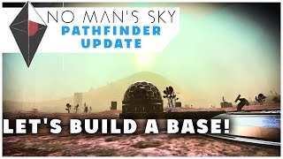 Download LET'S BUILD A NEW BASE TOGETHER! - No Man's Sky Path Finder Update Gameplay/Creative Mode Let's Play Video