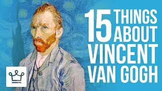 Download 15 Things You Didn't Know About Vincent Van Gogh Video