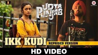 Download Ikk Kudi (Reprised Version) Udta Punjab | Diljit Dosanjh | Alia Bhatt | Amit Trivedi | Soulful Songs Video