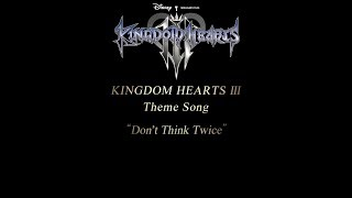 "Download KINGDOM HEARTS III Theme Song Trailer – ""Don't Think Twice"" by Hikaru Utada Video"