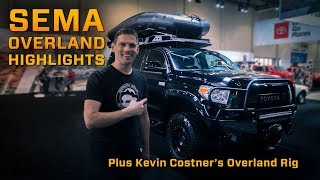 Download SEMA Overland Highlights and Kevin Costner's Overland Build Video