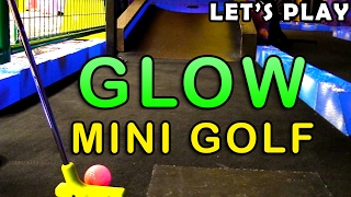 Download Miniature Golf - Let's Play FOR REAL - Glow Mini Golf Course Video