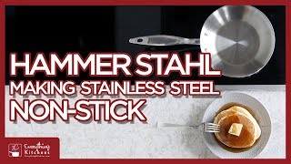 Download Make Stainless Steel Non-Stick with Hammer Stahl - Season Stainless Steel Video