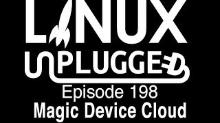 Download Magic Device Cloud | LINUX Unplugged 198 Video
