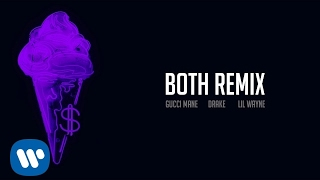 Download Gucci Mane - Both Remix feat. Drake & Lil Wayne Video