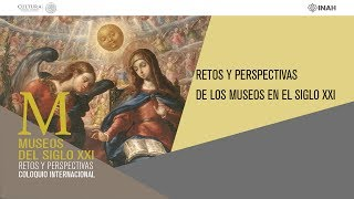 Download Mesa 1. Retos y perspectivas de los museos en el siglo XXI Video