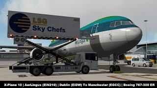 Download [X-Plane 10] Aer Lingus (EIN210) | Dublin (EIDW) to Manchester (EGCC) | Flight Factor 767 Video