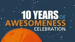Download 10 Years of Awesomeness Celebration Video