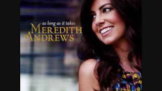 Download Meredith Andrews - All Will Fade Away Video