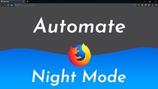 Download Automatically Switch To The Dark Theme At Night In Firefox Quantum Video