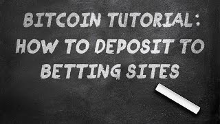 Download Bitcoin Tutorial: How to Deposit to Betting Sites Video