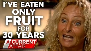 Download What happens when you only eat fruit | A Current Affair Australia Video
