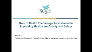 Download Role of Health Technology Assessment in improving Healthcare Quality and Safety with Professor Guy M Video