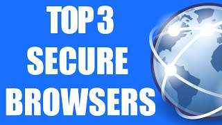 Download Top 3 Secure Browsers Video