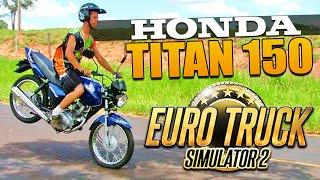 Download MOTO HONDA TITAN 150 - Euro Truck 2 Video