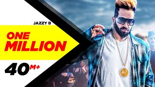 Download One Million (Full Video) | Jazzy B ft. DJ Flow | Latest Punjabi Song 2018 | Speed Records Video