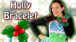 Download HOLLY BRACELET Balloon Animal Tutorial - Learn Balloon Animals with Holly! Video