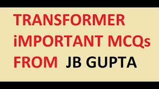 Download Transformer !! Important MCQs Questions!! GB GUPTA Video
