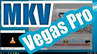 Download How to open .MKV files in Vegas Pro (VLC, Lossless Method) Video