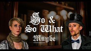 Download So&So What - Maybe Video