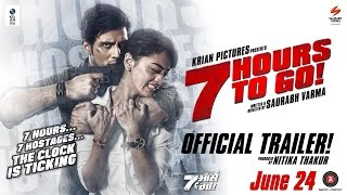 Download 7 HOURS TO GO : OFFICIAL TRAILER Video