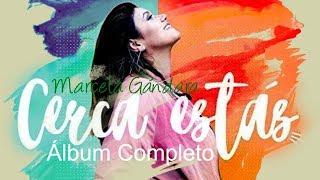 Download Cerca Estás - Marcela Gándara (Álbum Completo) Música Cristiana 2017 Video