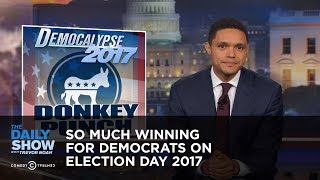 Download So Much Winning for Democrats on Election Day 2017: The Daily Show Video
