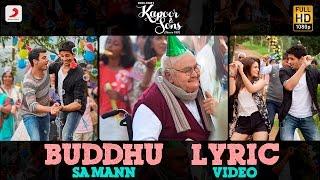Download Buddhu Sa Mann Lyric Video – Kapoor & Sons | Sidharth | Alia | Fawad | Rishi Kapoor | Armaan | Amaal Video