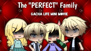 Download The ″Perfect″ Family | Mini Movie | •Gacha Life• Video