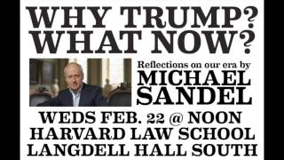 Download Why Trump? What Now?: Michael Sandel at the Harvard Law Forum Video