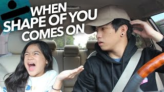 Download When ″Shape Of You″ By Ed Sheeran Comes On | Ranz and Niana Video