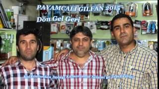 Download Payamcalı Gılfan 2015 Dön Gel Geri Yeni ( Murat Muzik ) Video