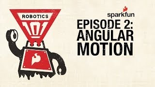 Download SparkFun Robotics 101: Episode 2 Angular Motion Video