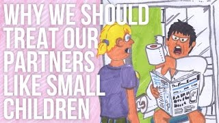 Download Why We Should Treat Our Partners Like Small Children Video