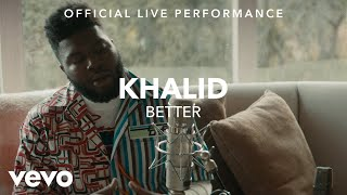 Download Khalid - Better Official Live Performance (Vevo X) Video