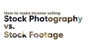 Download Stock Footage vs Stock Photography / which to sell to make passive income Video