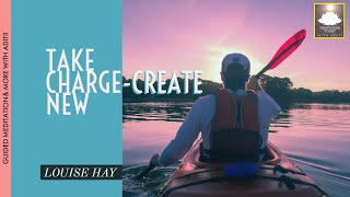 Download LOUISE HAY |TAKE CHARGE-CREATE NEW Video