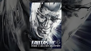 Download Fantastic Four: Rise of the Silver Surfer Video