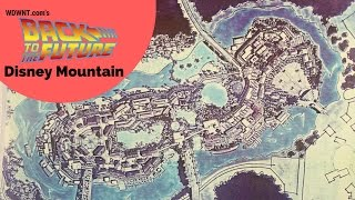 Download The Full Story of Disney Mountain (Unbuilt Project for WDW - WDWNT's Back to the Future LIVE Video