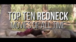 Download Top Ten Redneck Movies of All Time - WIDE OPEN COUNTRY Video