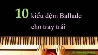 Download Tự học piano solo/cover - Điệu Ballade: 10 kiểu đệm tay trái Video